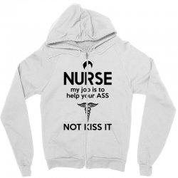 nurse my job is to help your ass not kiss it Zipper Hoodie | Artistshot