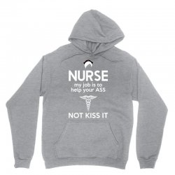 nurse my job is to help your ass not kiss it Unisex Hoodie | Artistshot