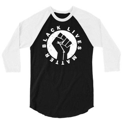 Black Lives Matter 3/4 Sleeve Shirt Designed By Kiva27