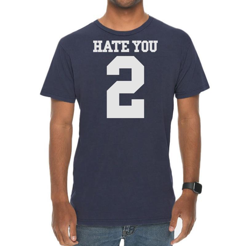 Hate You 2 Vintage T-shirt | Artistshot