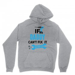 If Daddy Can't Fix It No One Can Unisex Hoodie | Artistshot