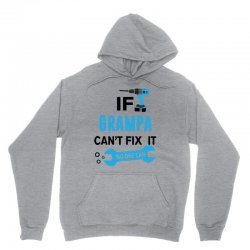 If Grampa Can't Fix It No One Can Unisex Hoodie | Artistshot