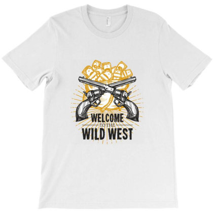 Welcome To The Wild West T-shirt Designed By Estore