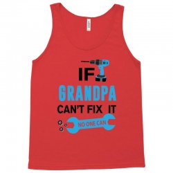 If Grandpa Can't Fix It No One Can Tank Top | Artistshot