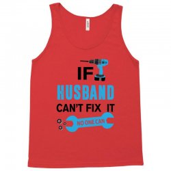 if husband cant fix it no one can Tank Top | Artistshot