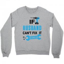 if husband cant fix it no one can Crewneck Sweatshirt | Artistshot