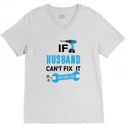 if husband cant fix it no one can V-Neck Tee | Artistshot