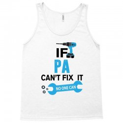 If Pa Can't Fix It No One Can Tank Top | Artistshot