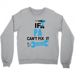 If Pa Can't Fix It No One Can Crewneck Sweatshirt | Artistshot