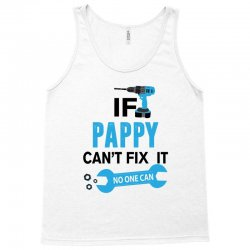 If Pappy Can't Fix It No One Can Tank Top | Artistshot