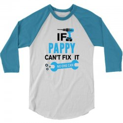 If Pappy Can't Fix It No One Can 3/4 Sleeve Shirt | Artistshot