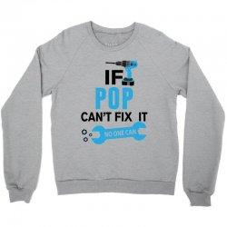 If Pop Can't Fix It No One Can Crewneck Sweatshirt | Artistshot