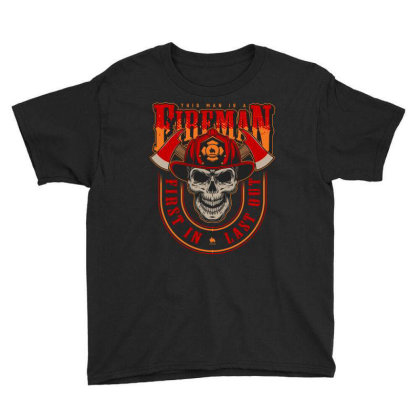 This Man Is A Fireman, Fist In Last Out, Skull Youth Tee Designed By Estore