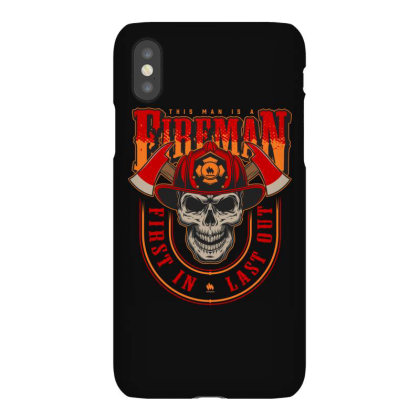 This Man Is A Fireman, Fist In Last Out, Skull Iphonex Case Designed By Estore