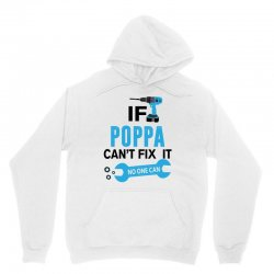 If Poppa Can't Fix It No One Can Unisex Hoodie   Artistshot