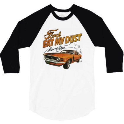 Ford Eat My Dust 3/4 Sleeve Shirt Designed By Cuser4069