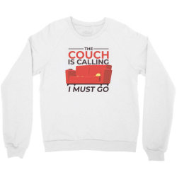 the couch is calling Crewneck Sweatshirt | Artistshot