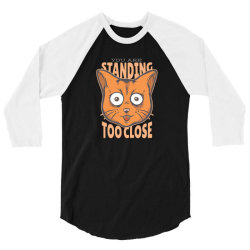 you are standing too close 3/4 Sleeve Shirt | Artistshot