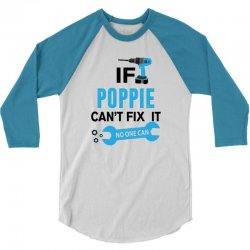 if poppie cant fix it no one can 3/4 Sleeve Shirt | Artistshot
