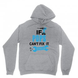 if pops cant fix it no one can Unisex Hoodie | Artistshot