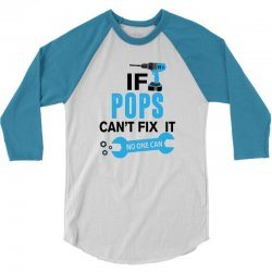 if pops cant fix it no one can 3/4 Sleeve Shirt | Artistshot