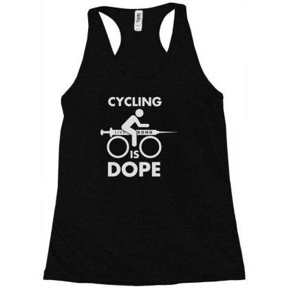 Cycling Is Dope Racerback Tank Designed By Ismi