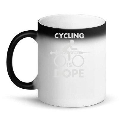 Cycling Is Dope Magic Mug Designed By Ismi