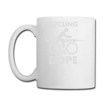 Cycling Is Dope Coffee Mug Designed By Ismi