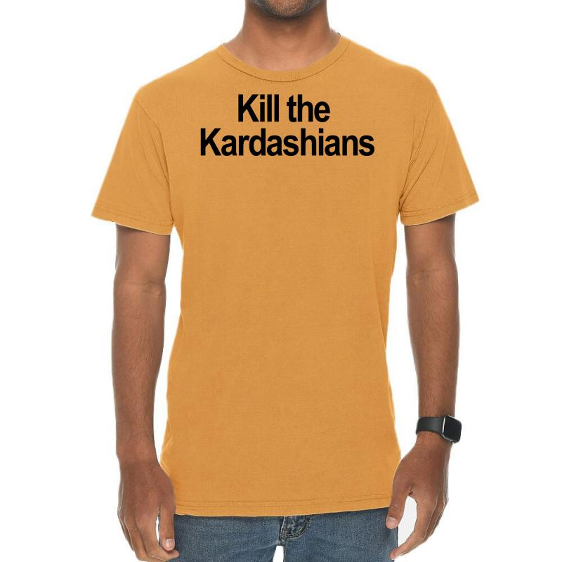 Kill The Kardashians Vintage T-shirt | Artistshot