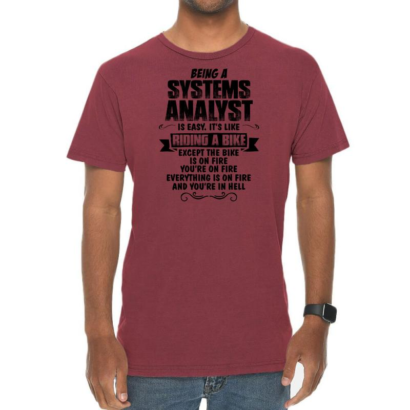 Being A Systems Analyst Copy Vintage T-shirt   Artistshot