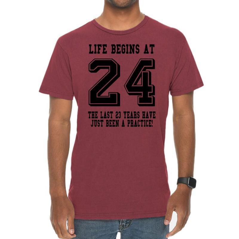 24th Birthday Life Begins At 24 Vintage T-shirt | Artistshot
