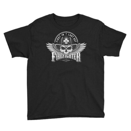First In, Last Out, Firefighter, Fire, Fireman, Arizona, Skull Youth Tee Designed By Estore