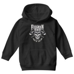 This man is a fireman, Fire dept, Rescue, First in last out, Skull Youth Hoodie | Artistshot