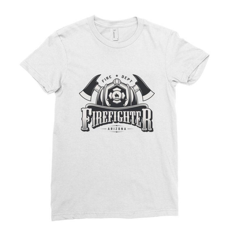 Fire Dept, Firefighter, Fire, Fireman,  Arizona Ladies Fitted T-shirt | Artistshot