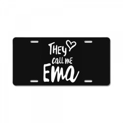 They Call Me Ema - Mother Grandma Gift License Plate | Artistshot