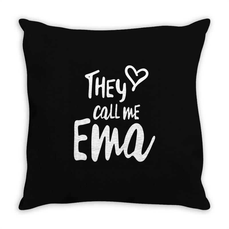 They Call Me Ema - Mother Grandma Gift Throw Pillow   Artistshot