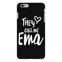They Call Me Ema - Mother Grandma Gift iPhone 6 Plus/6s Plus Case | Artistshot