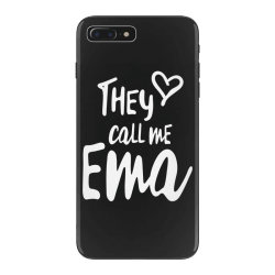 They Call Me Ema - Mother Grandma Gift iPhone 7 Plus Case | Artistshot