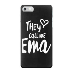 They Call Me Ema - Mother Grandma Gift iPhone 7 Case | Artistshot