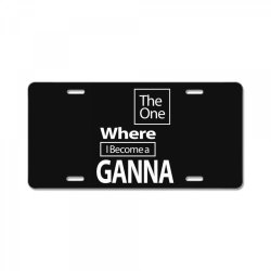 The One Where I Become a Ganna - Mother Grandma Gift License Plate | Artistshot