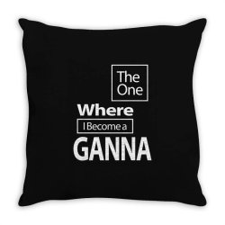 The One Where I Become a Ganna - Mother Grandma Gift Throw Pillow | Artistshot