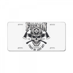 This man is a fireman, Fire dept, Rescue, First in last out, Skull License Plate | Artistshot
