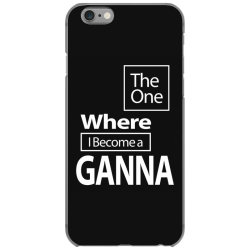 The One Where I Become a Ganna - Mother Grandma Gift iPhone 6/6s Case | Artistshot
