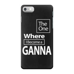 The One Where I Become a Ganna - Mother Grandma Gift iPhone 7 Case | Artistshot