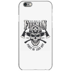 This man is a fireman, Fire dept, Rescue, First in last out, Skull iPhone 6/6s Case | Artistshot
