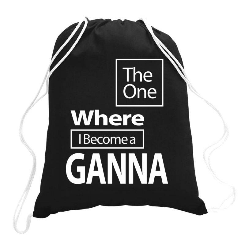 The One Where I Become A Ganna - Mother Grandma Gift Drawstring Bags | Artistshot