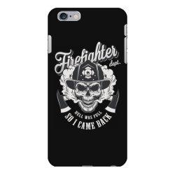 Firefighter dept, hell was full, So I came back, Skull iPhone 6 Plus/6s Plus Case | Artistshot