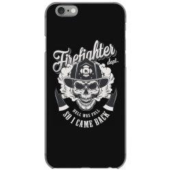 Firefighter dept, hell was full, So I came back, Skull iPhone 6/6s Case | Artistshot