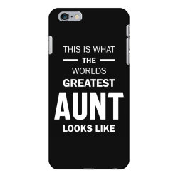This Is What The Worlds Greatest Aunt - Auntie Gift iPhone 6 Plus/6s Plus Case | Artistshot
