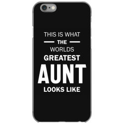 This Is What The Worlds Greatest Aunt - Auntie Gift iPhone 6/6s Case | Artistshot